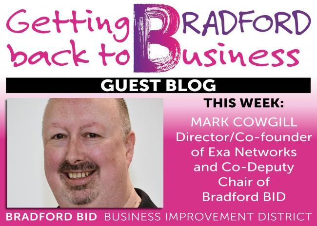 Bradford BID Getting Back to Business BLOG – Mark Cowgill